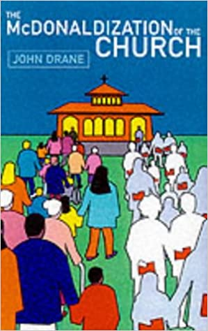 Image result for mcdonaldization of the church