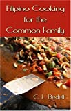 Filipino Cooking for the Common Family, C. L. Bedell, 1413730027