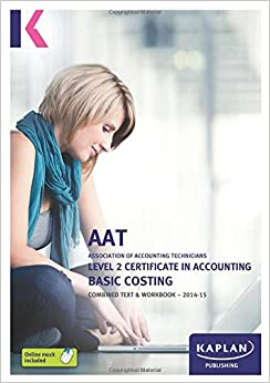 Basic Costing - Combined Text and Workbook: Level 2 Certificate in Accounting