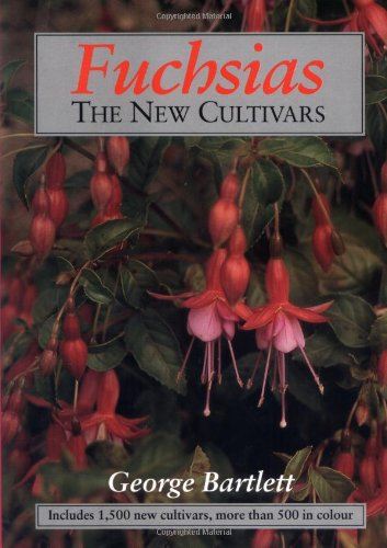 Fuchsias  The New Cultivars