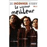 Ze Inconnus Story : Le bôcoup meilleur - Vol.2