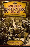 American Reformers 1870-1920, Steven Piott, 074252762X