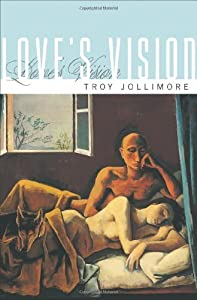Love's Vision by Troy Jollimore (2011-07-25) from Princeton University Press