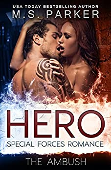 Hero Book 2 - The Ambush: Military Romance by [Parker, M. S.]