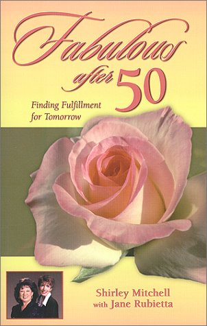 Fabulous After 50: Finding Fulfillment for Tomorrow