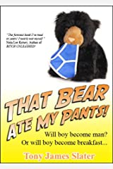 That Bear Ate My Pants: A Comedy Travel Memoir... with Teeth and Claws! Kindle Edition