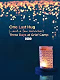 One Last Hug: Three Days at Grief Camp
