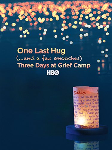 One Last Hug: Three Days at Grief Camp -