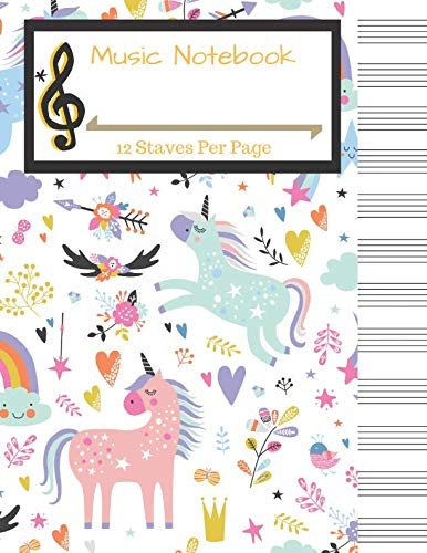 Music Notebook: Unicorn Blank Music Sheet: 12 Staves Per Page, 100 Pages of Staff Paper for Songwriting (Music Love)]()