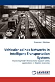 Vehicular Ad Hoc Networks in Intelligent Transportation Systems, Francisco J. Martinez, 3844307109
