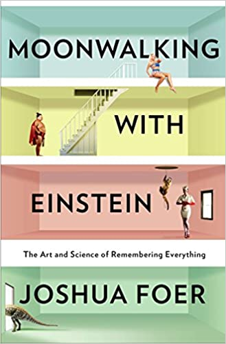 28d6466dfc9 Moonwalking With Einstein  The Art and Science of Remembering Everything   Joshua Foer  0884978121109  Amazon.com  Books