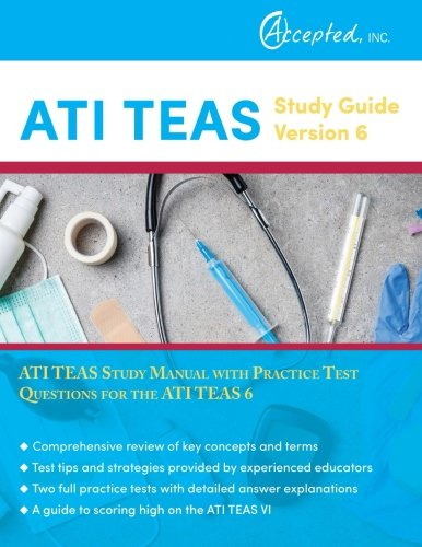 ATI TEAS Study Guide Version 6: ATI TEAS Study Manual With Practice Test Questions For The ATI TEAS 6
