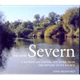 The River Severn: A Journey Following the River from the Estuary to Its Source
