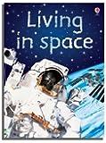 Living in Space (Usborne Beginners) (Beginners Series)