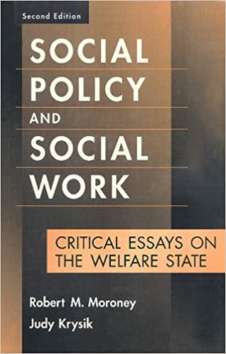 social policy and social work critical essays on the welfare social policy and social work critical essays on the welfare state modern applications of social work series 2nd edition