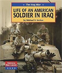 Life of an American Soldier in Iraq (American War Library: Iraq War)