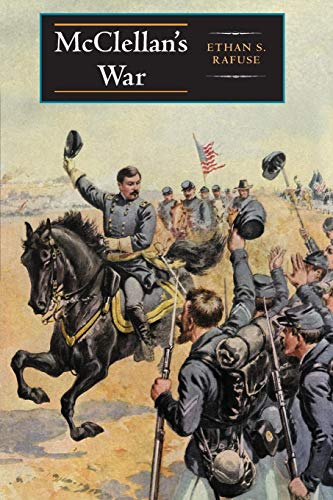 McClellan's War: The Failure of Moderation in the