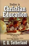 Studies in Christian Education, E. A. Sutherland, 1572582995
