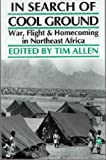 In Search of Cool Ground : War, Flight and Homecoming in Northeast Africa, Allen, Tim, 0865435251
