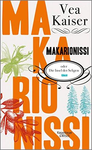 Makarionissi oder Die Insel der Seligen: Roman (German Edition) ()