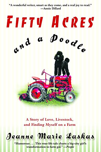 (Fifty Acres and a Poodle: A Story of Love, Livestock, and Finding Myself on a Farm)