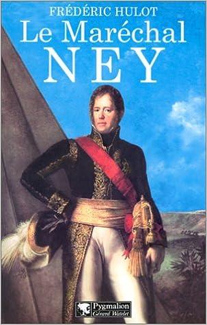 Le Maréchal Ney - Frédéric Hulot
