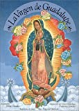 La Virgen de Guadalupe: Our Lady of Guadalupe, Spanish-Language Edition (Spanish Edition)