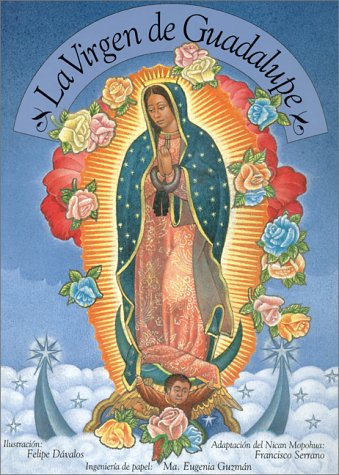 La Virgen de Guadalupe: Our Lady of Guadalupe, Spanish-Language Edition (Spanish Edition) by Brand: Groundwood Books