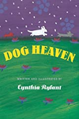 A comforting and playful exploration of a beloved dog's journey after a happy life on Earth.In Newbery Medalist Cynthia Rylant's classic bestseller, the author comforts readers young and old who have lost a dog, as she did for cats in ...