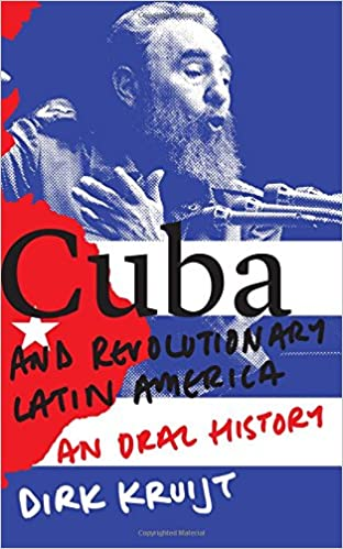 Cuba and Revolutionary Latin America: An Oral History