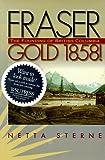 Fraser Gold 1858!, Netta Sterne, 0874221641