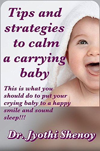 Tips and strategies to calm a carrying baby: This is what you should do to put your crying baby to a happy smile and sound sleep!!!