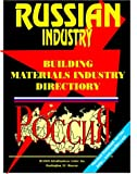 Russian Building Materials Industry, Global Investment and Business Center, Inc. Staff and International Business Publications Staff, 0739731033