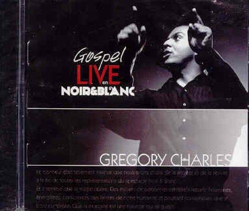 Gospel Live en Noir et Blanc Original recording, Live Gregory Charles Distribution Select (Music) Francais