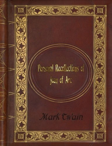 Mark Twain - Personal Recollections of Joan of Arc