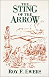 The Sting of the Arrow, Roy F. Ewers, 1561674737