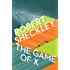 The Game of X: A Novel of Upmanship Espionage