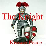 The Knight | Knower Peace
