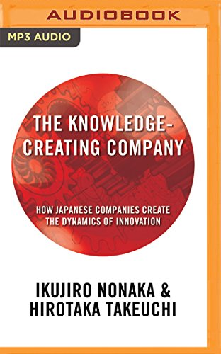 The Knowledge-Creating Company: How Japanese Companies Create the Dynamics of Innovation, by Ikujiro Nonaka, Hirotaka Takeuchi