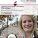 IT-Grundlagen (IntensivHörTraining) Hörbuch von Patrick Ammersinn Gesprochen von: Manfred Fenner