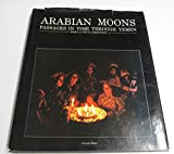 img - for Arabian Moons: Passages in Time Through Yemen (English and French Edition) book / textbook / text book