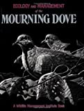 Ecology and Management of the Mourning Dove, Thomas S. Baskett, 0811719405