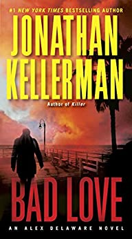 Bad Love: An Alex Delaware Novel by [Kellerman, Jonathan]