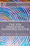The 5th Dimension Password Keeper - Revised and Expanded Edition, Michael Pipkins, 1479219061