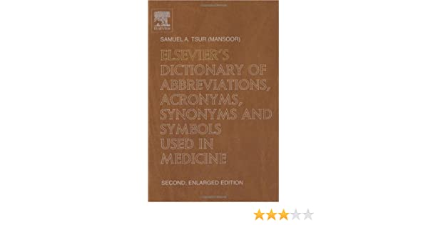 Elseviers Dictionary Of Abbreviations Acronyms Synonyms And