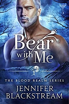 Bear With Me (Blood Realm Book 4) by [Blackstream, Jennifer]