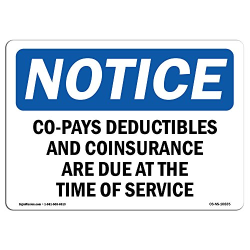 OSHA Notice Signs - Co-Pays, Deductibles and Coinsurance Sign | Extremely Durable Made in The USA Signs or Heavy Duty Vinyl Label | Protect Your Construction Site, Warehouse & Business