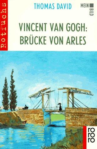 Vincent van Gogh, Die Brücke von Arles
