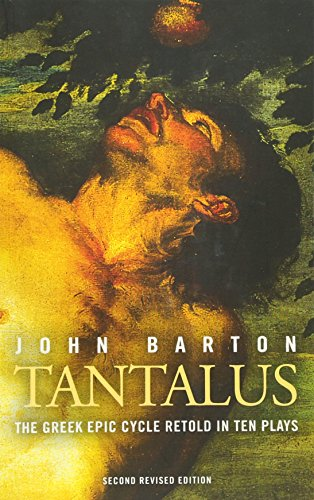 Tantalus: The Epic Greek Cycle Retold in Ten Plays