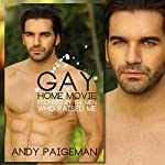 Gay Home Movie: Pounded by the Men Who Raised Me | Andy Paigeman